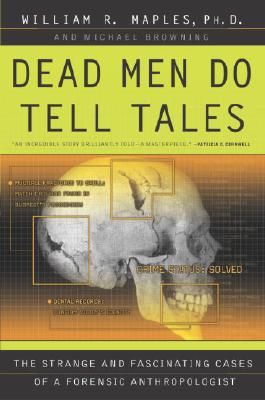 Dead Men Do Tell Tales By Maples, William/ Browning, Michael